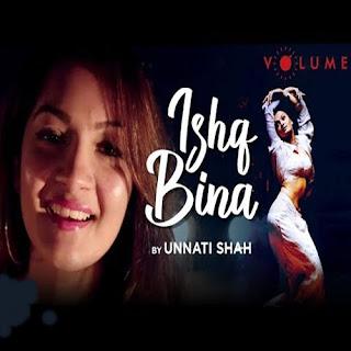 Ishq Bina - Unnati Shah (2019)