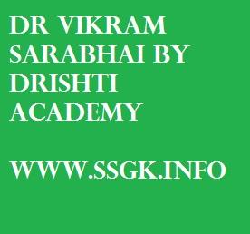 DR VIKRAM SARABHAI BY DRISHTI ACADEMY