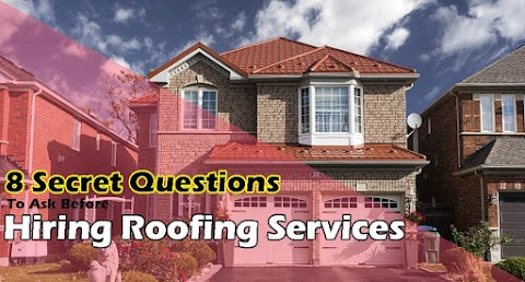 8 Secret Questions To Ask Before Hiring Roofing Services
