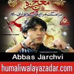 http://www.humaliwalayazadar.com/2014/11/abbas-jarchvi-nohay-2015.html