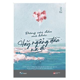 Đừng Cúi Đầu Mà Khóc , Hãy Ngẩng Đầu Mà Đi ebook PDF-EPUB-AWZ3-PRC-MOBI