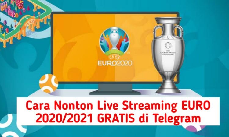 Cara Nonton Live Streaming Euro 2020-2021 Gratis