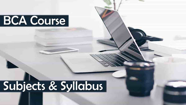 BCA Subjects & Syllabus: Get Information about BCA Subjects