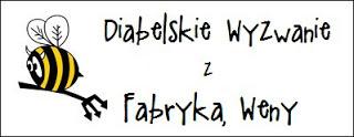 http://diabelskimlyn.blogspot.ie/2016/12/diabelskie-wyzwanie-z-fabryka-weny.html