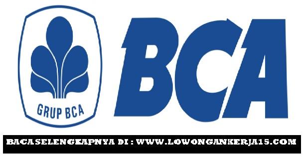 Lowongan Kerja Terbaru Bank BCA Tahun 2017 Besar Besaran