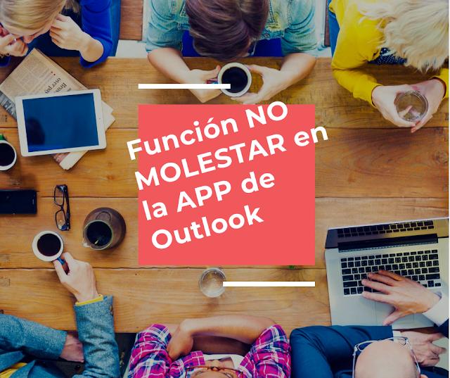 La función no molestar en la APP de Outlook.com