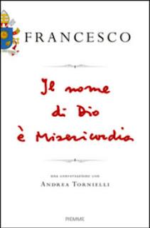 Il nome di Dio è Misericordia - Una conversazione con Andrea Tornelli - Ed. Piemme