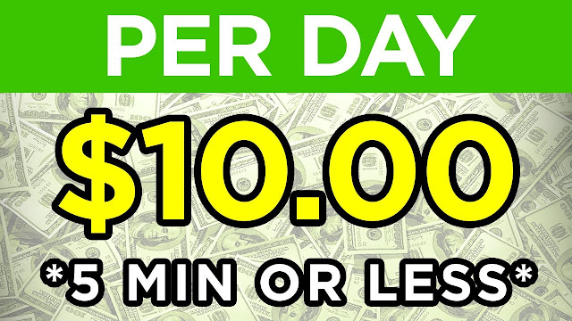 Make $10 Per Day in 5 Minutes or Less! USING YOUR PHONE