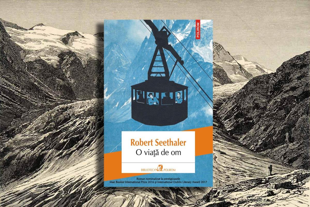 recenzie O viață de om Robert Seethaler carte Polirom