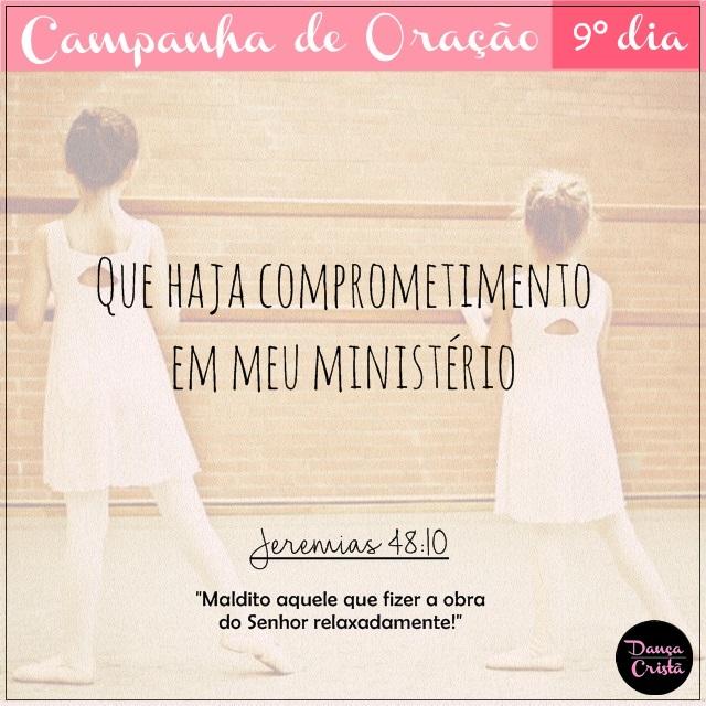 Campanha de Oração, 9º Dia, Que haja comprometimento em meu ministério, Campanha para Ministério de Dança, Blog Dança Cristã, Por Milene Oliveira.