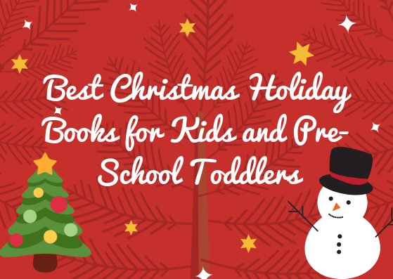 Top 6 Best Christmas Holiday Books for Kids and Pre-school Toddlers