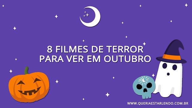 8 filmes de terror que quero ver em Outubro