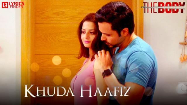 Khuda Haafiz Song Lyrics Arijit Singh The Body Rishi Kapoor Emraan Hashmi
