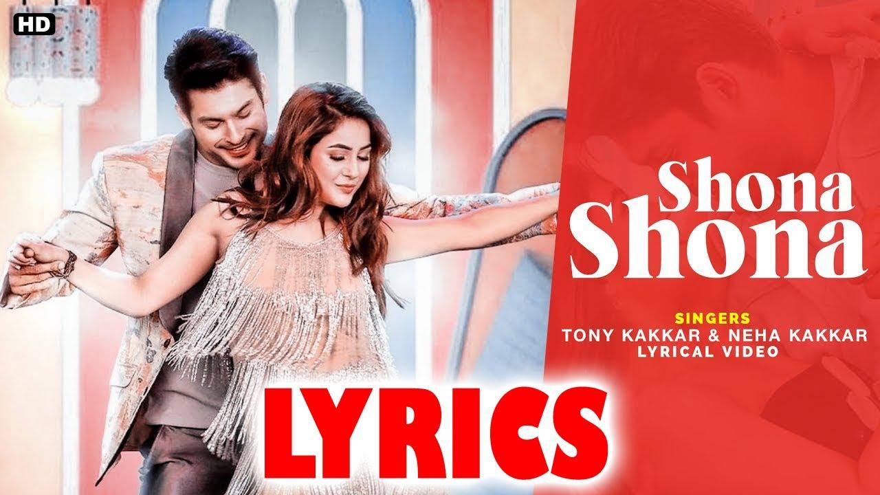 Shona Shona Lyrics Tony Kakkar X Neha Kakkar | Shehnaaz Gill X Sidharth Shukla