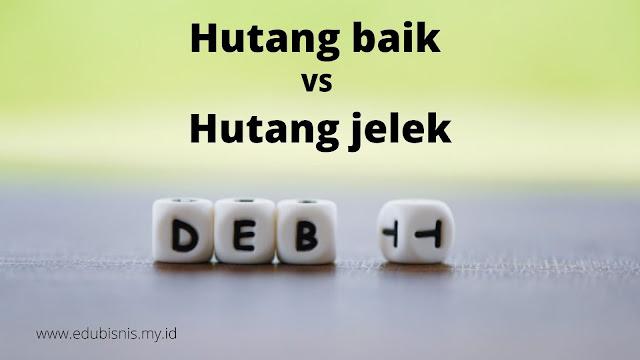 hutang-baik-vs-hutang-jelek