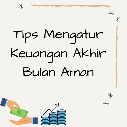 Tips Mengatur Keuangan akhir bulan aman