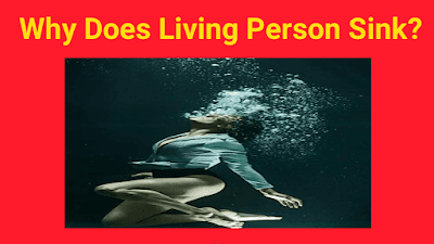 Why Does Living Person Sink?