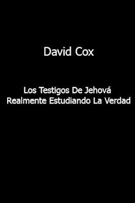 David Cox-Los Testigos De Jehová Realmente Estudiando La Verdad-