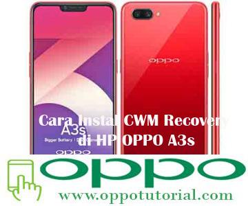 Cara Instal CWM Recovery di HP OPPO A3s