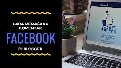 Cara mengganti komentar blogger menjadi komentar Facebook