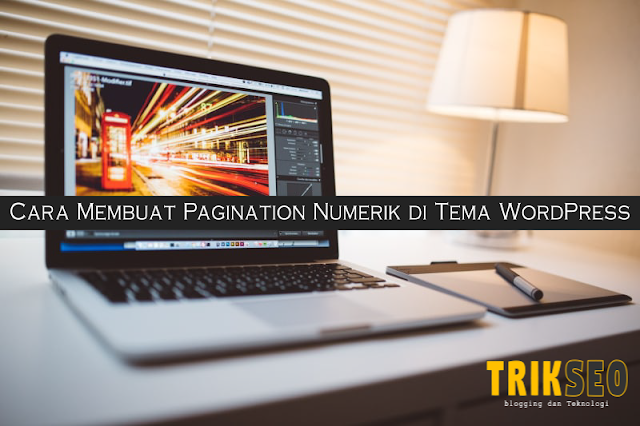 Cara Membuat Pagination Numerik di Tema WordPress