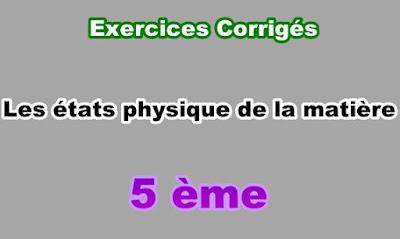 Exercices Corrigés Etats Physique de la Matière 5eme en PDF