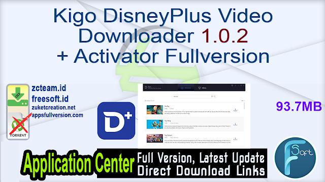Kigo DisneyPlus Video Downloader 1.0.2 + Activator Fullversion