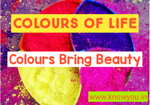 Colours Bring Beauty, Colours Of Life, Happy Holi, Indian Festival, Make Life Colourful.
