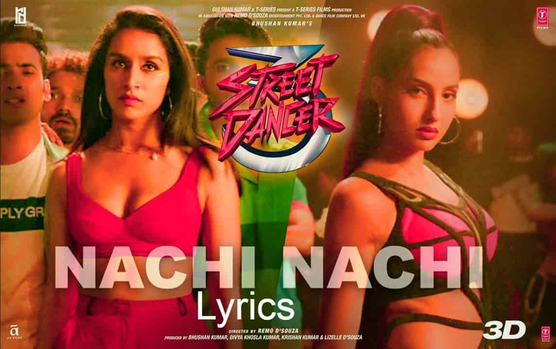 Nachi Nachi HINDI LYRICS  Street Dancer 3D  Varun D,Shraddha K,Nora F