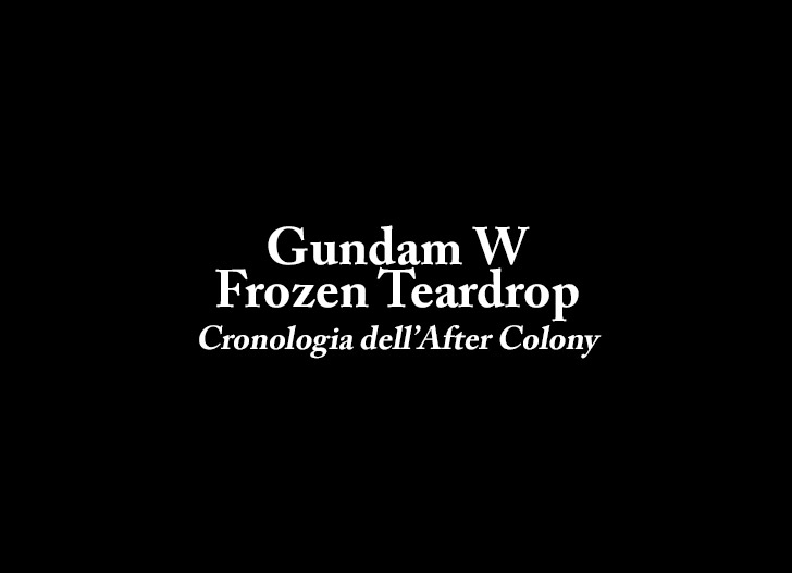 [TRADUZIONE] Gundam W Frozen Teardrop ③ Cronologia dell'After Colony