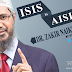 Editorial: ISIS is AISIS – Anti-Islamic State for Iraq & Syria, says Dr. Zakir Naik