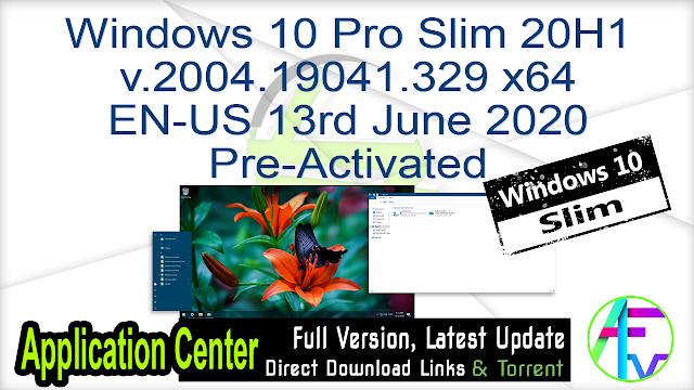 Windows 10 Pro Slim  20H1 v.2004.19041.329 x64 EN-US 13rd June 2020 Pre-Activated