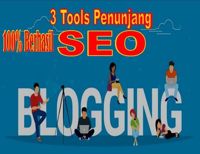 3 Tools Penting Untuk Penunjang SEO Blogger
