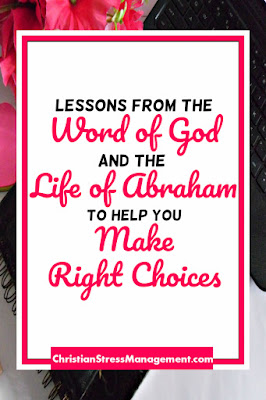 Lessons from the Word of God and the Life of Abraham to help you make right choices and solve your problems