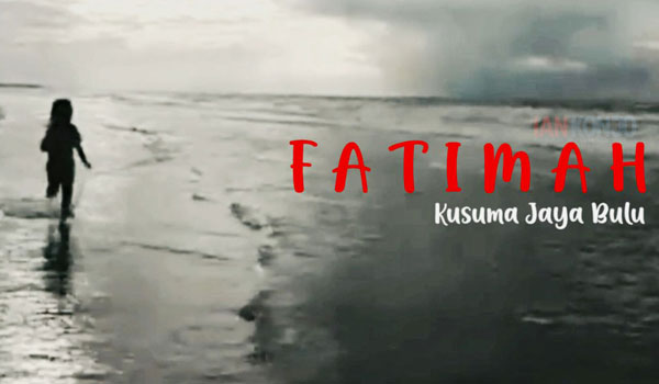 Puisi: Fatimah Karya Kusuma Jaya Bulu