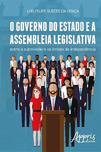 O governo do estado e a assembleia legislativa: entre a submissão e os limites da independência