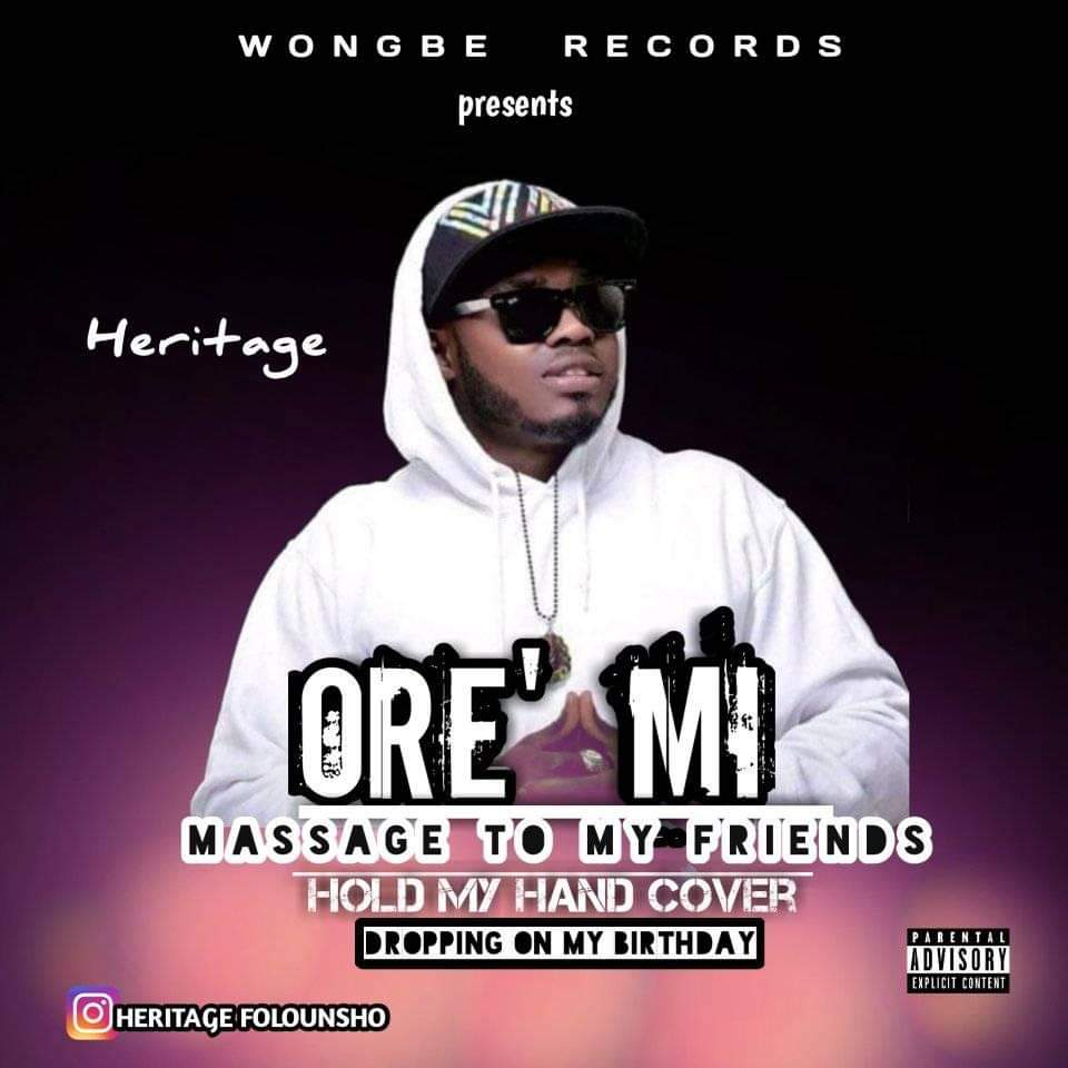 Music + Video: Heritage – Ore Mi (Message To My Friends)
