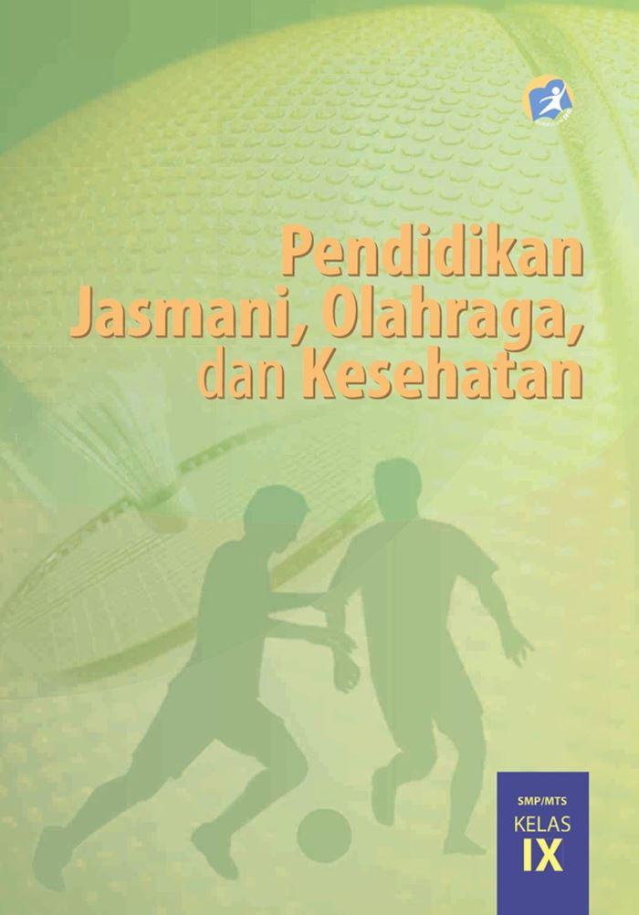 Buku Siswa SMP Kelas 9 Pendidikan Jasmani Olahraga dan Kesehatan