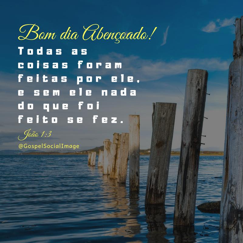 Imagem Bom dia Palavra de Deus João 1.3