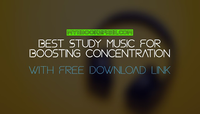 Best Study Music For Boosting Concentration: With Free Download Link