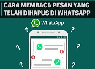 Cara Membaca Pesan WhatsApp yang Telah Dihapus Pengirim