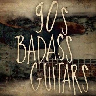 90s Badass Guitars