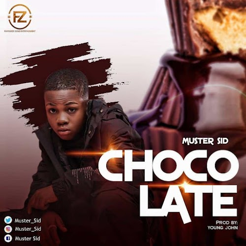 DOWNLOAD MP3: Muster Sid – Chocolate
