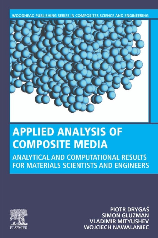 Applied Analysis of Composite Media: Analytical and Computational Results for Materials Scientists and Engineers