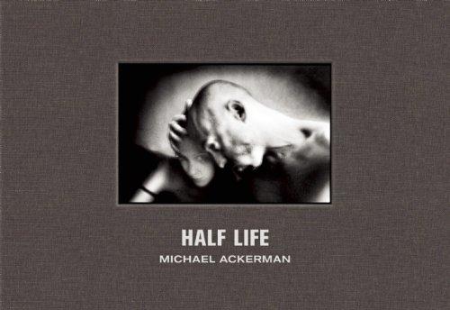 Half Life by Michael Ackerman and Denis Kambouchner