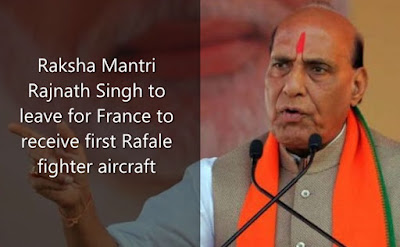 Raksha Mantri Rajnath Singh to leave for France to receive first Rafale fighter aircraft