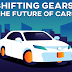 Shifting Gears: The Future of Cars in 2020 & Beyond (Infographic)