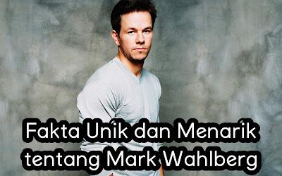 Fakta Unik dan Menarik tentang Mark Wahlberg.jpg