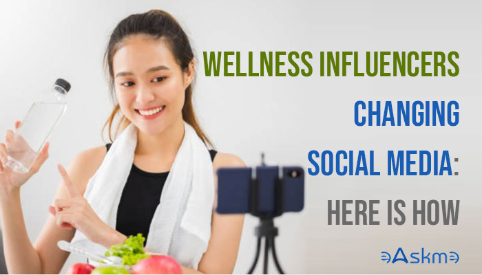 Wellness influencers are Changing Social Media. Here's how: eAskme