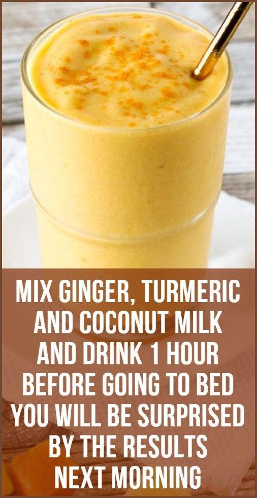 Mix Ginger, Turmeric And Coconut Milk And Drink 1 Hour Before Going To Bed You Will Be Surprised By The Results Next Morning